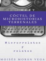 Cóctel de Microhistorias terrenales