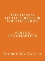 The Handy Little Book for Writers Series. Book 5. On Chapters