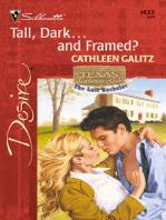 Tall, Dark...And Framed?