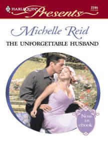 The Unforgettable Husband by Michelle Reid - Read Online