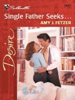 Single Father Seeks...