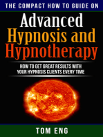 Advanced Hypnosis and Hypnotherapy: How to Get Great Results with Your Hypnosis Clients Every Time