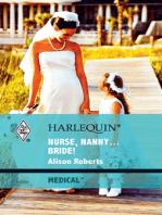 Nurse, Nanny...Bride!