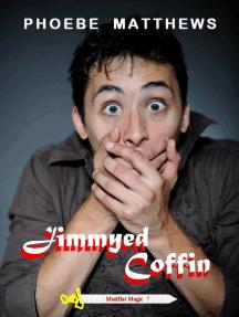 Jimmyed Coffin: Mudflat Magic, #7