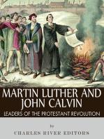 Martin Luther and John Calvin
