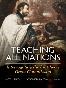 Teaching All Nations: Interrogating the Matthean Great Commission
