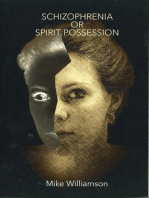 Schizophrenia or Spirit Possession