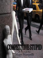 Competitive Stupid