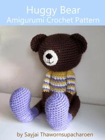 Huggy Bear Amigurumi Crochet Pattern