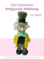Der Hutmacher Amigurumi Anleitung