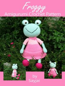 Froggy Amigurumi Crochet Pattern