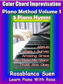 Color Chord Improvisation Piano Method Volume 1 - 5 Piano Hymns: Learn Piano With Rosa