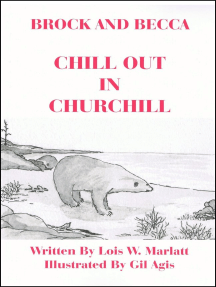 Brock and Becca: Chill Out In Churchill