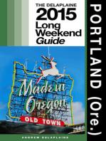 Portland (Ore.) - The Delaplaine 2015 Long Weekend Guide