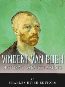 History's Greatest Artists: The Life and Legacy of Vincent van Gogh