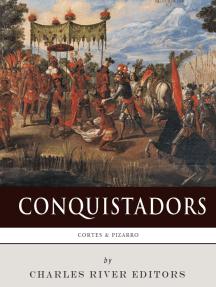 Conquistadors: The Lives and Legacies of Hernán Cortés and Francisco Pizarro
