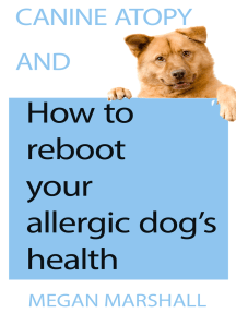 Canine Atopy and How to Reboot Your Allergic Dog's Health