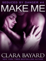 Make Me (Seduced by Danger, #4)