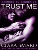 Trust Me (Seduced by Danger, #2)