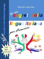 Gli Altri Segreti della Lingua Italiana per Stranieri: More Secrets of the Italian Language