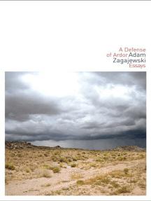 A Defense of Ardor: Essays
