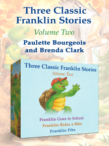 Three Classic Franklin Stories Volume Two: Franklin Goes to School, Franklin Rides a Bike, and Franklin Fibs