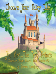 Choose Your Fairy Tale: You Are...The Frog Prince (Choose Your Fairy Tale Book #2)