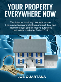 Your Property, Everywhere, Now!: Learn New Tools & Strategies to Sell, Buy & Make the Best Real Estate Deals