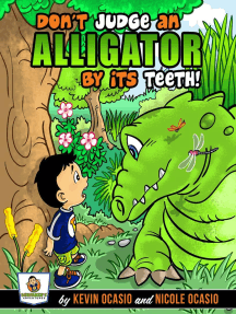 Don't Judge An Alligator By Its Teeth! (Benjamin's Adventures, #1)