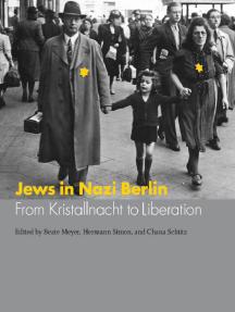 Jews in Nazi Berlin: From Kristallnacht to Liberation