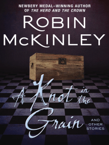 A Knot in the Grain: And Other Stories