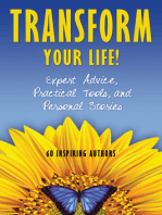 Transform Your Life!: Expert Advice, Practical Tools, and Personal Stories
