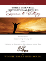 Three Essential Foundational Keys to Success and Victory