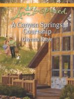 A Canyon Springs Courtship
