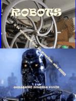 ROBOTS y la sociedad que se avecina, año 2222