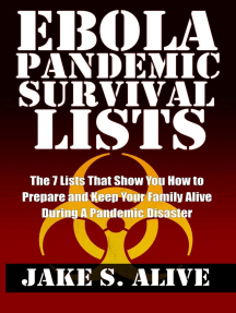 Ebola Pandemic Survival Lists: The 7 Lists that Show You How to Prepare and Keep Your Family Alive During a Pandemic Disaster (The Survival LISTS Series, #1)