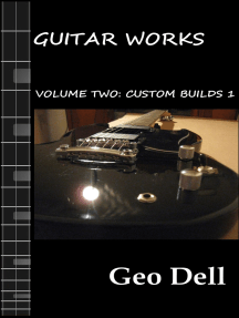 Guitar Works Volume Two: Custom Builds 1