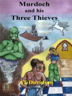Murdoch and his Three Thieves