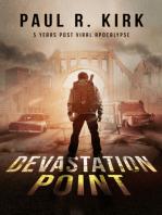 Devastation Point -5 Years Post Viral Apocalypse