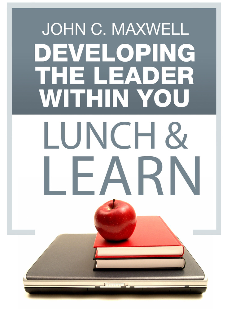 Developing The Leader Within You Lunch Learn By John C Maxwell By