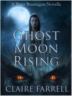 Ghost Moon Rising (A Peter Brannigan Novella)