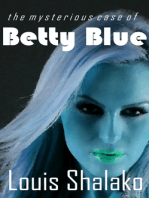 The Mysterious Case of Betty Blue