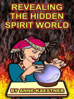 Revealing The Hidden Spirit World