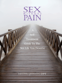 Sex Without Pain: A Self-Treatment Guide To The Sex Life You Deserve