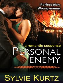 Personal Enemy (A Romantic Suspense Novel)