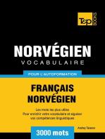 Vocabulaire Français-Norvégien pour l'autoformation. 3000 mots