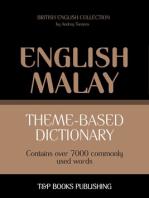 Theme-based dictionary: British English-Malay - 7000 words
