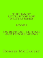 The Handy Little Book for Writers Series. Book 8. On Revision