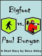Bigfoot vs. Paul Bunyan