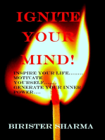 Ignite Your Mind!((Inspire your life....Motivate yourself....Generate your inner power...) Leads you to find your lost self-esteem,self-confidence,self-discipline, self-control,energy,faith,happiness & success.